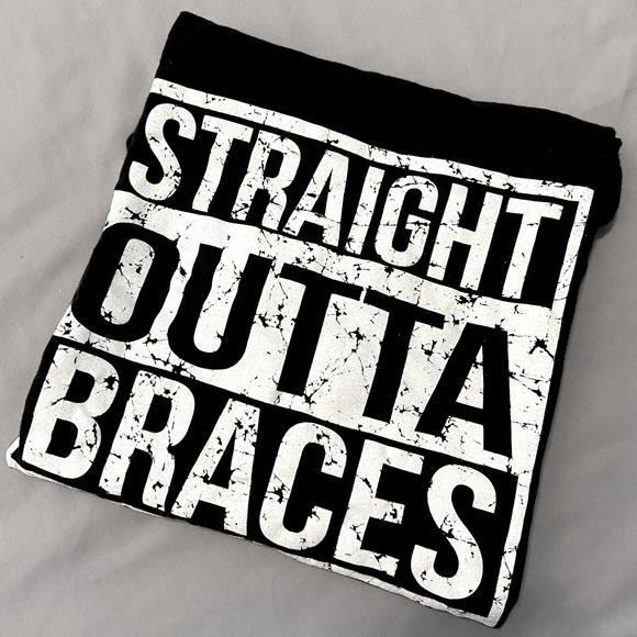 Straight Outta Braces Shirt